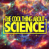 The Cool Thing About Science