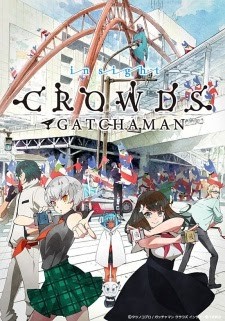 Gatchaman Crowds insight - Gatchaman Crowds SS2 VietSub