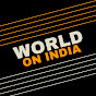 WORLD ON INDIA