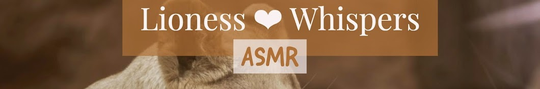 Lioness Whispers ASMR