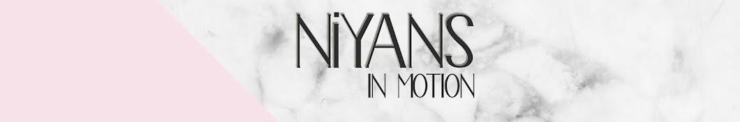 Niyans in Motion