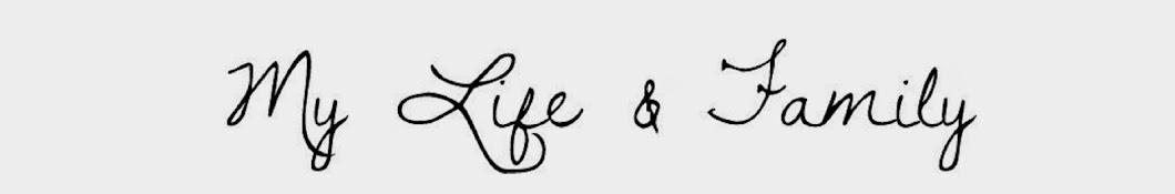 My Life & Family