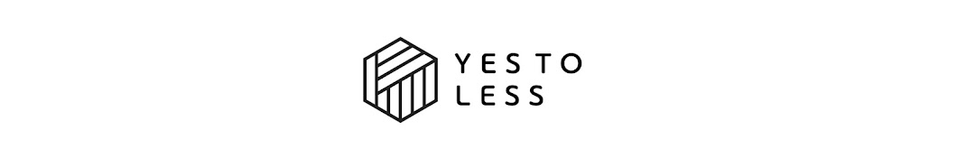 yes to less