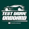 TEST DRIVE ONBOARD