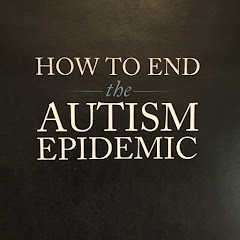 How To End the Autism Epidemic YouTube Channel