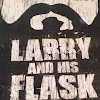 LarryAnd HisFlask