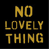 No Lovely Thing