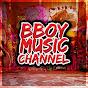 Bboy Music Channel