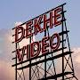Dekhe Video