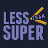 Less Than Super - The Web Series