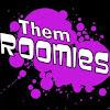 Them Roomies