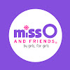 Miss O & Friends