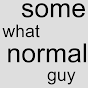 somewhatnormalguy
