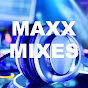 Maxx Mixes