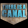 ThereIsaCanal