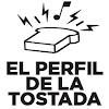 El Perfil de la Tostada