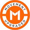 Movement Upgraded