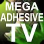 MegaAdhesiveTV