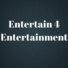 Entertain 4 Entertainment