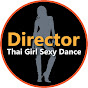 Director Thai Girl Sexy Dance video