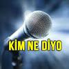 Kim Ne Diyo