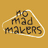 No Mad Makers
