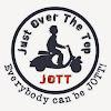 JOTT (Just Over The Top)