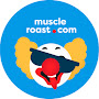 Muscle Roast