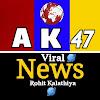AK47 VIRAL NEWS ROHIT KALATHIYA