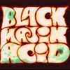 BLACK .MAJIK ACID