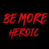 Be More Heroic