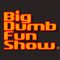 Big Dumb Fun Show