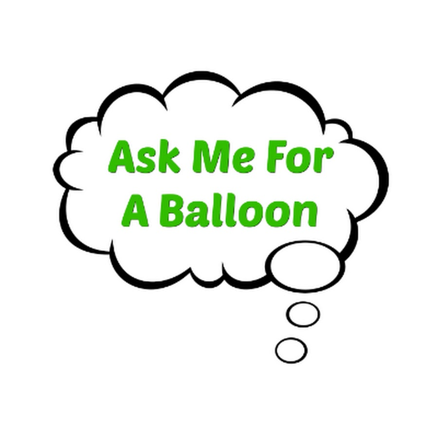 ask me for a balloon youtube