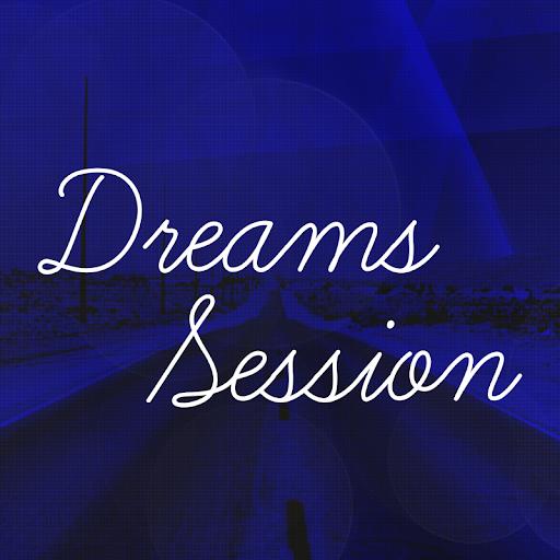 Dreams Session
