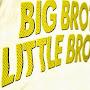 big-bro-LITTLE-BRO