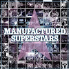 Manufactured Superstars