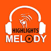 Highlights Melody