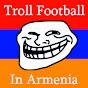TrollFootball inArmenia