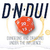 D'n'DUI - Dungeons and Dragons Under the Influence