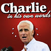 Charlie In His Own Words