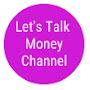 Let's Talk Money Channel