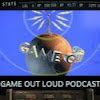 Game Out Loud Podcast