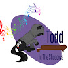 ToddInTheShadowsFan