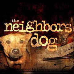 the neighbors dog