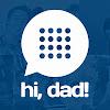 Hi, Dad!