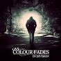As Colour Fades