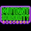 Mutant Sorority Pictures