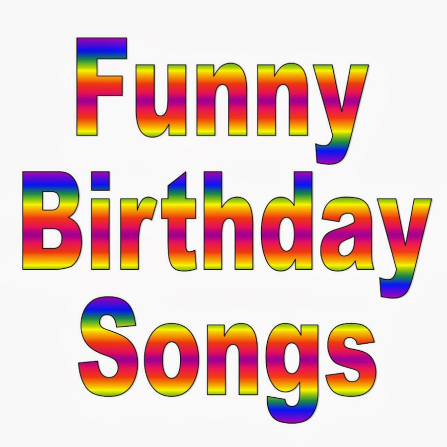 FunnyBirthdaySongs