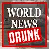 World News Drunk