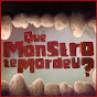 Que Monstro Te Mordeu?
